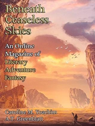 Beneath Ceaseless Skies Issue #225 by Caroline M. Yoachim, A.T. Greenblatt, Scott H. Andrews