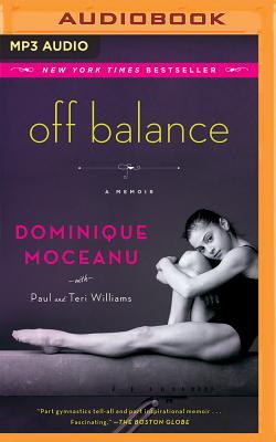 Off Balance: A Memoir by Dominique Moceanu