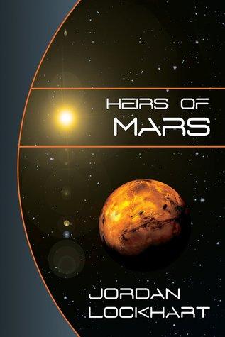 Heirs of Mars by Jordan Lockhart, Joseph Robert Lewis