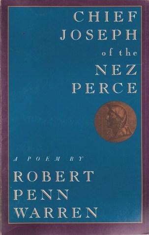 Chief Joseph of the Nez Perce: A Poem by Robert Penn Warren