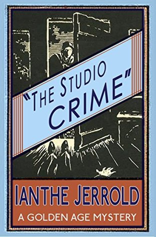 The Studio Crime by Ianthe Jerrold, Curtis Evans