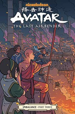Avatar: The Last Airbender - Imbalance, Part 3 by Bryan Konietzko, Michael Dante DiMartino, Faith Erin Hicks