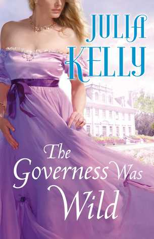 The Governess Was Wild by Julia Kelly