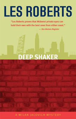 Deep Shaker: A Milan Jacovich Mystery by Les Roberts