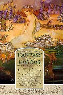 The Year's Best Fantasy and Horror: Eleventh Annual Collection by Ellen Datlow, Terri Windling