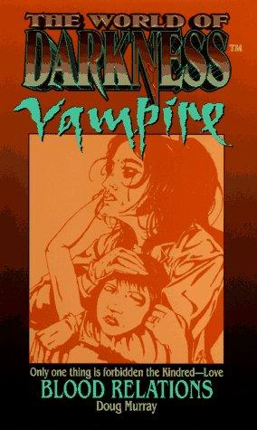 Vampire: Blood Relations by Doug Murray