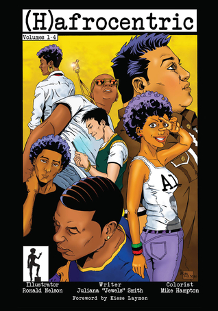 "(H)afrocentric Comics: Volumes 1–4 by Ronald Nelson, Kiese Laymon, Mike Hampton, Juliana ""Jewels"" Smith"