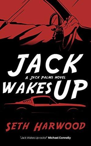 Jack Wakes Up: Jack Palms Crime: Book 1 by Seth Harwood