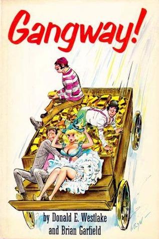 Gangway! by Brian Garfield, Donald E. Westlake