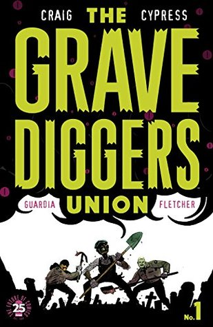 The Gravediggers Union #1 by Toby Cypress, Niko Guardia, Wes Craig