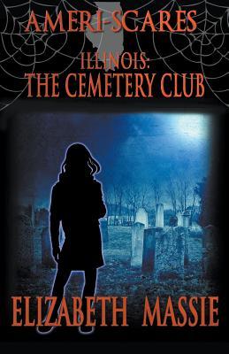 Ameri-Scares: Illinois: The Cemetery Club by Elizabeth Massie