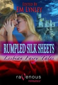 Rumpled Silk Sheets: Lesbian Fairy Tales of Erotic Romance by Vivica Lace, Shanna Germain, Michael M. Jones, E.M. Lynley, G.G. Royale, Kenzie Mathews, Sunny Moraine, Kilt Kilpatrick, Jean Roberta