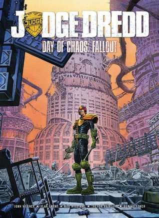 Judge Dredd Day of Chaos: Fallout by Michael Carroll, P.J. Holden, John Wagner, Rob Williams, Laurence Campbell, James Harren