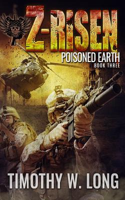 Z-Risen 3: Poisoned Earth by Timothy W. Long