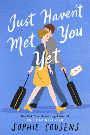 Just Haven't Met You Yet by Sophie Cousens
