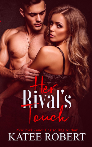 Her Rival's Touch by Katee Robert
