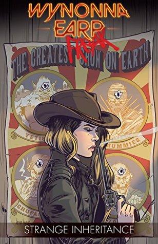 Wynonna Earp: Strange Inheritance (Wynonna Earp by Lora Innes, Joyce Chin, Pat Lee, Luis Díaz, Carlos Ferreira, Beau Smith, Manual Vidal, Enrique Villagrán