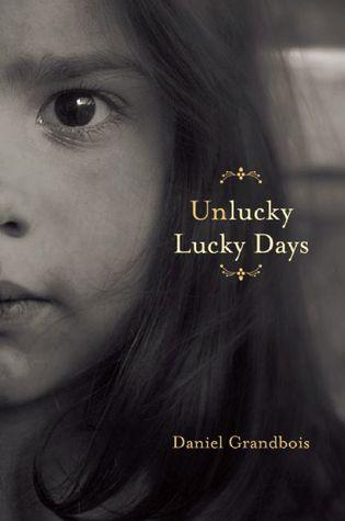 Unlucky Lucky Days by Daniel Grandbois