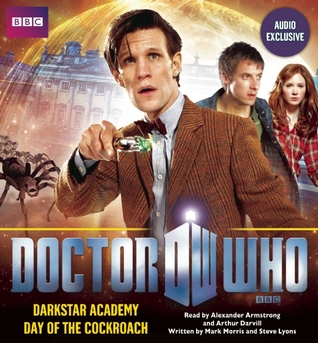Doctor Who: Darkstar Academy & The Day of the Cockroach by Steve Lyons, Mark Morris