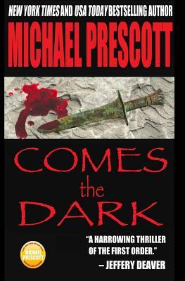 Comes the Dark by Michael Prescott