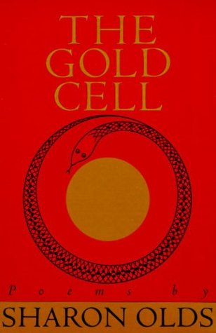 Gold Cell (Knopf Poetry Series) by Sharon Olds