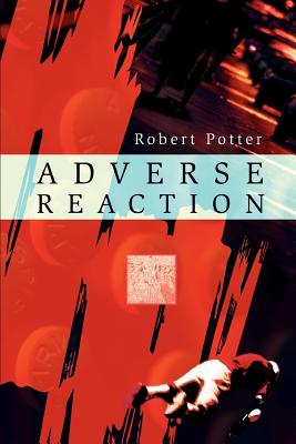 Adverse Reaction by Robert Potter
