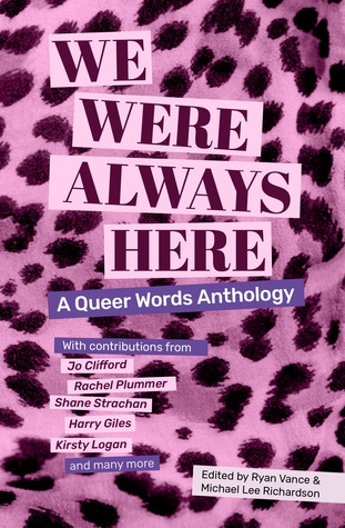 We Were Always Here: A Queer Words Anthology by Michael Lee Richardson, Ryan Vance