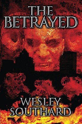 The Betrayed by Wesley Southard