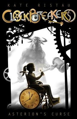 Clockbreakers: Asterion's Curse by Kate Ristau