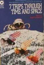 7 Trips Through Time and Space by Jonathan Blake MacKenzie, Groff Conklin, Cordwainer Smith, Randall Garrett, Frank Herbert, H. Beam Piper, Kris Neville, J.T. McIntosh, Larry Niven