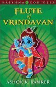 Flute of Vrindavan by Ashok K. Banker
