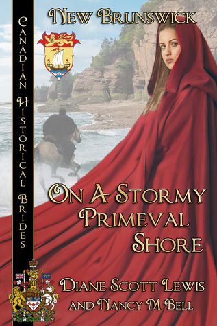 On A Stormy Primeval Shore: Canadian Historical Brides by Diane Scott Lewis, N.M. Bell