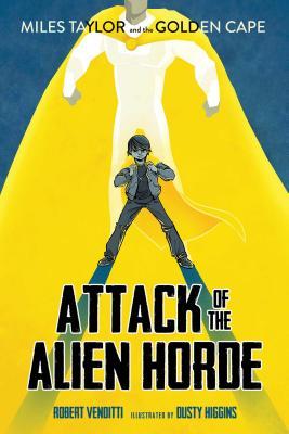 Attack of the Alien Horde, Volume 1 by Robert Venditti