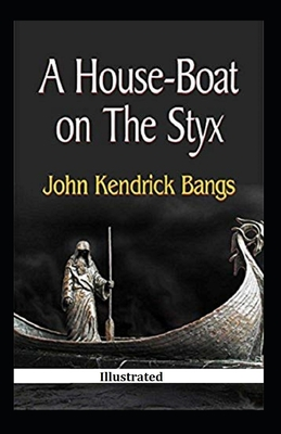 A House-Boat on the Styx Illustrated by John Kendrick Bangs