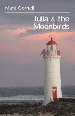 Julia & the Moonbirds by Mark Cornell