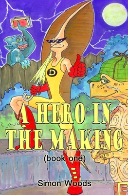 A Hero in the Making by Simon Woods