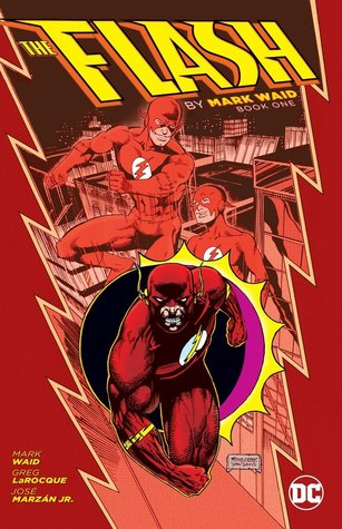The Flash by Mark Waid: Book One by Various, Mark Waid, Greg LaRocque
