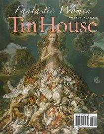 Tin House: Fantastic Women by Miranda July, Sarah Shun-lien Bynum, Aimee Bender, Rick Moody, Judy Budnitz