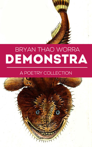Demonstra: A Poetry Collection by Bryan Thao Worra