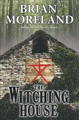 The Witching House: A Horror Novella by Brian Moreland