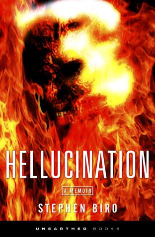 Hellucination by Duncan Long, Mike Malloy, Jason Hicks, David Jay Brown, Stephen Biro, Kealan Patrick Burke
