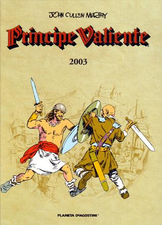 Príncipe Valiente 2003 by Antoni Guiral, José Miguel Pallarés, John Cullen Murphy