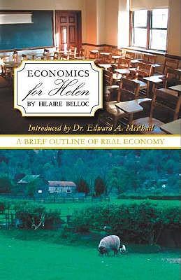 Economics for Helen by Hilaire Belloc, Edward A. McPhail