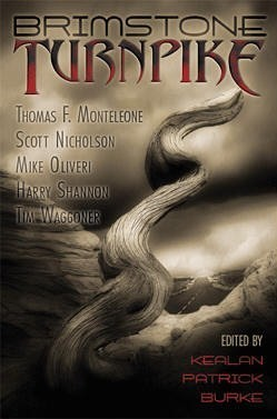 Brimstone Turnpike by Scott Nicholson, Tim Waggoner, Peter Crowther, Mike Oliveri, Kealan Patrick Burke, Harry Shannon, Thomas F. Monteleone