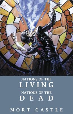 Nations of the Living, Nations of the Dead by Mort Castle