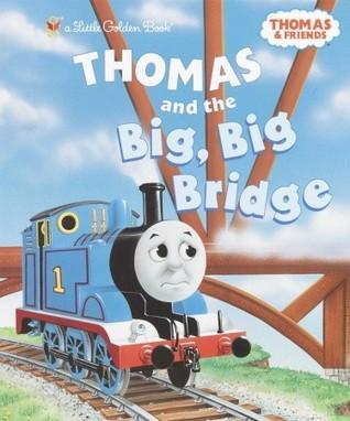 Thomas and the Big Big Bridge by Marc Cerasini, Wilbert Awdry, Paul Lopez, Tom LaPadula