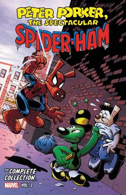 Peter Porker: The Spectacular Spider-Ham - The Complete Collection Vol. 1 by Fred Hembeck, Steve Skeates, Michael Carlin, Tom DeFalco, Mark Armstrong, Jose Albelo, Steve Mellor, Tony Salmons