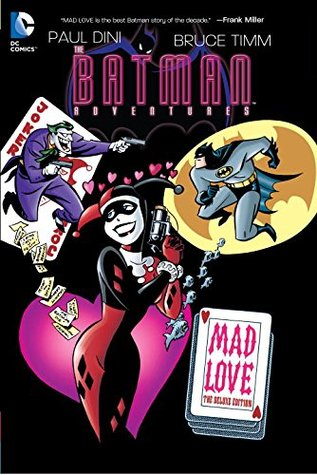 Batman Adventures: Mad Love Deluxe Edition by Paul Dini, Bruce Timm