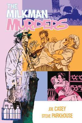 Milkman Murders by Joe Casey, Steve Parkhouse
