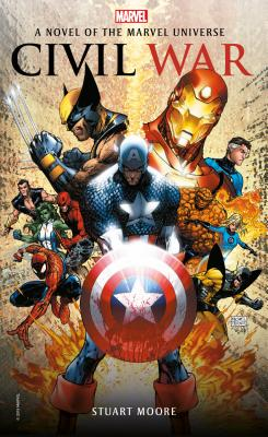 Civil War: A Novel of the Marvel Universe by Stuart Moore